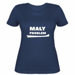 Damska koszulka Mały problem