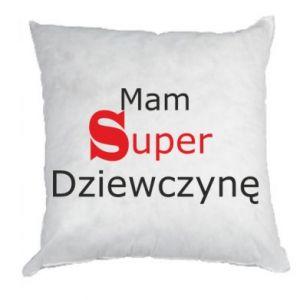 Poduszka Mam Super Dziewczynę