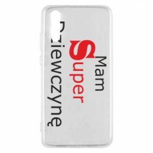 Etui na Huawei P20 Mam Super Dziewczynę
