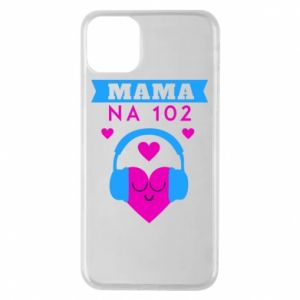 iPhone 11 Pro Max Case Mom on 102