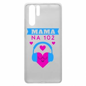 Huawei P30 Pro Case Mom on 102