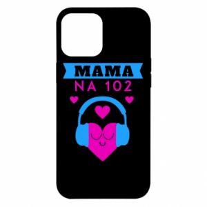 Etui na iPhone 12 Pro Max Mama na 102
