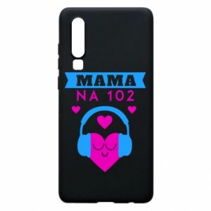 Huawei P30 Case Mom on 102