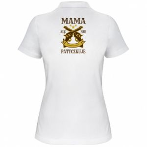 Damska koszulka polo Mama się nie patyczkuje