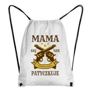 Plecak-worek Mama się nie patyczkuje