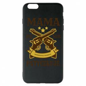 iPhone 6 Plus/6S Plus Case Mama się nie patyczkuje