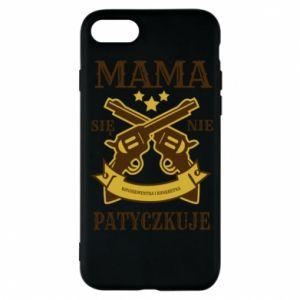 iPhone 7 Case Mama się nie patyczkuje