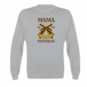Kid's sweatshirt Mama się nie patyczkuje