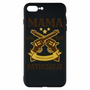 iPhone 8 Plus Case Mama się nie patyczkuje