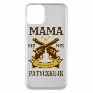 iPhone 11 Case Mama się nie patyczkuje