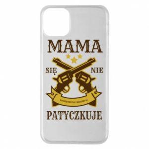 iPhone 11 Pro Max Case Mama się nie patyczkuje