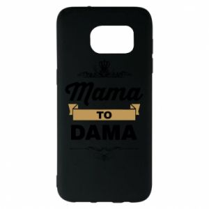 Samsung S7 EDGE Case Mother to the lady