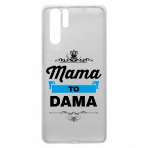 Huawei P30 Pro Case Mother to the lady