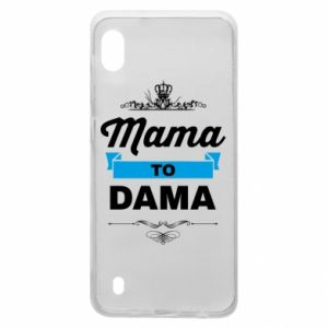 Samsung A10 Case Mother to the lady
