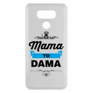 LG G6 Case Mother to the lady
