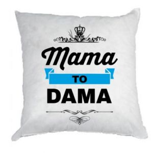 Pillow Mother to the lady