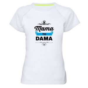 Women's sports t-shirt Mother to the lady