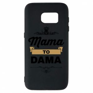 Phone case for Samsung S7 Mother to the lady