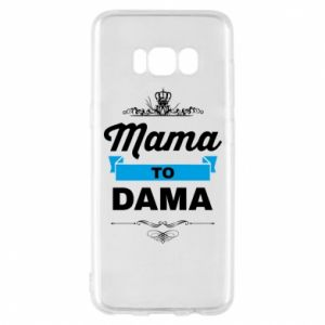 Phone case for Samsung S8 Mother to the lady