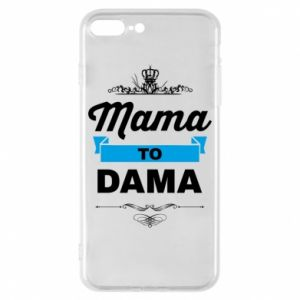 Phone case for iPhone 8 Plus Mother to the lady