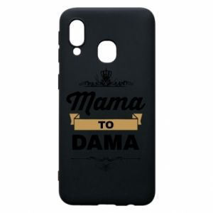 Phone case for Samsung A40 Mother to the lady