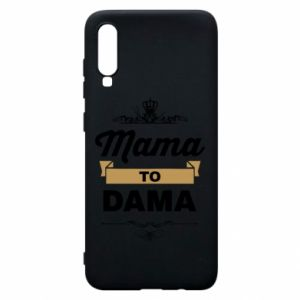 Phone case for Samsung A70 Mother to the lady