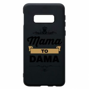Samsung S10e Case Mother to the lady