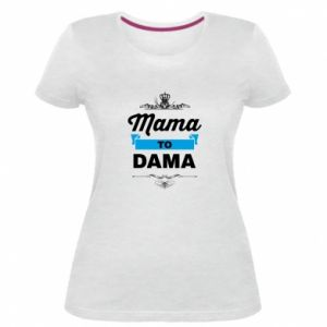 Damska premium koszulka Mama to dama