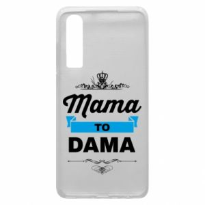 Phone case for Huawei P30 Mother to the lady