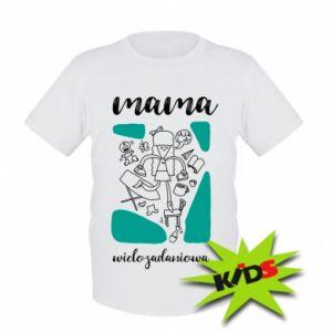 Dziecięcy T-shirt Mama wielozadaniowa