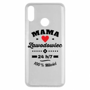 Huawei Y9 2019 Case Mom is a Pro