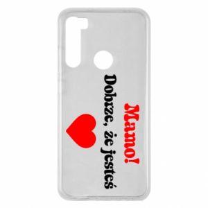 Xiaomi Redmi Note 8 Case Mom! It's good that you are