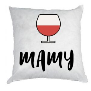 Pillow Mommy and wine