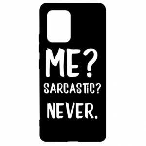 Samsung S10 Lite Case Me? Sarcastic? Never.