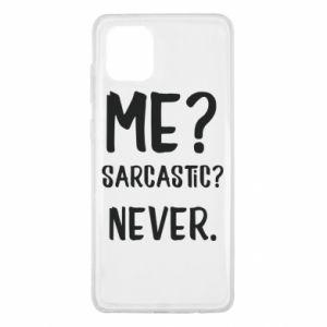 Samsung Note 10 Lite Case Me? Sarcastic? Never.