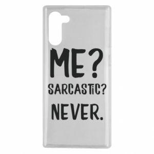 Samsung Note 10 Case Me? Sarcastic? Never.