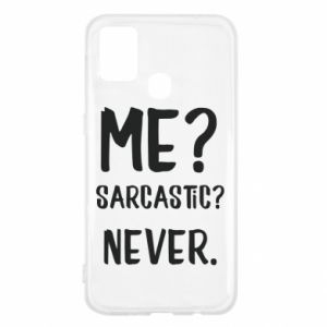 Samsung M31 Case Me? Sarcastic? Never.