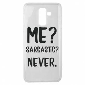 Samsung J8 2018 Case Me? Sarcastic? Never.