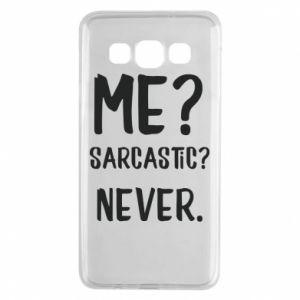 Samsung A3 2015 Case Me? Sarcastic? Never.