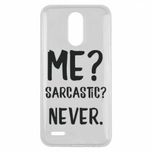 Lg K10 2017 Case Me? Sarcastic? Never.