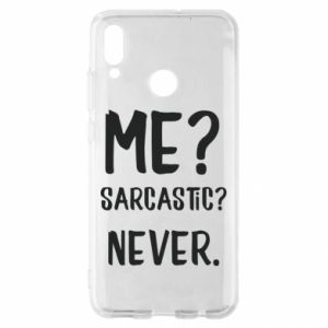 Huawei P Smart 2019 Case Me? Sarcastic? Never.