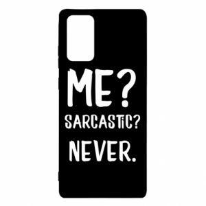 Etui na Samsung Note 20 Me? Sarcastic? Never.