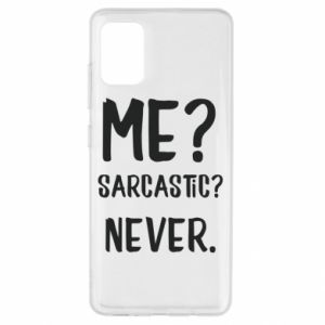 Etui na Samsung A51 Me? Sarcastic? Never.