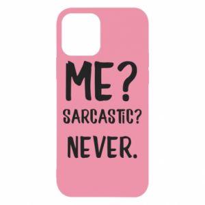 Etui na iPhone 12/12 Pro Me? Sarcastic? Never.