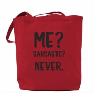 Bag Me? Sarcastic? Never.