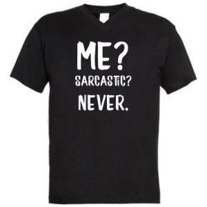 Męska koszulka V-neck Me? Sarcastic? Never.
