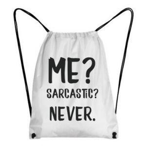 Backpack-bag Me? Sarcastic? Never.