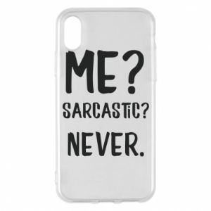 Etui na iPhone X/Xs Me? Sarcastic? Never.