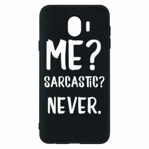 Phone case for Samsung J4 Me? Sarcastic? Never.