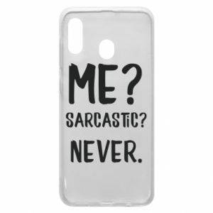 Phone case for Samsung A20 Me? Sarcastic? Never.